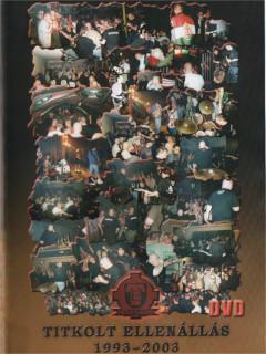 Titkolt ellenállás - Tíz év DVD